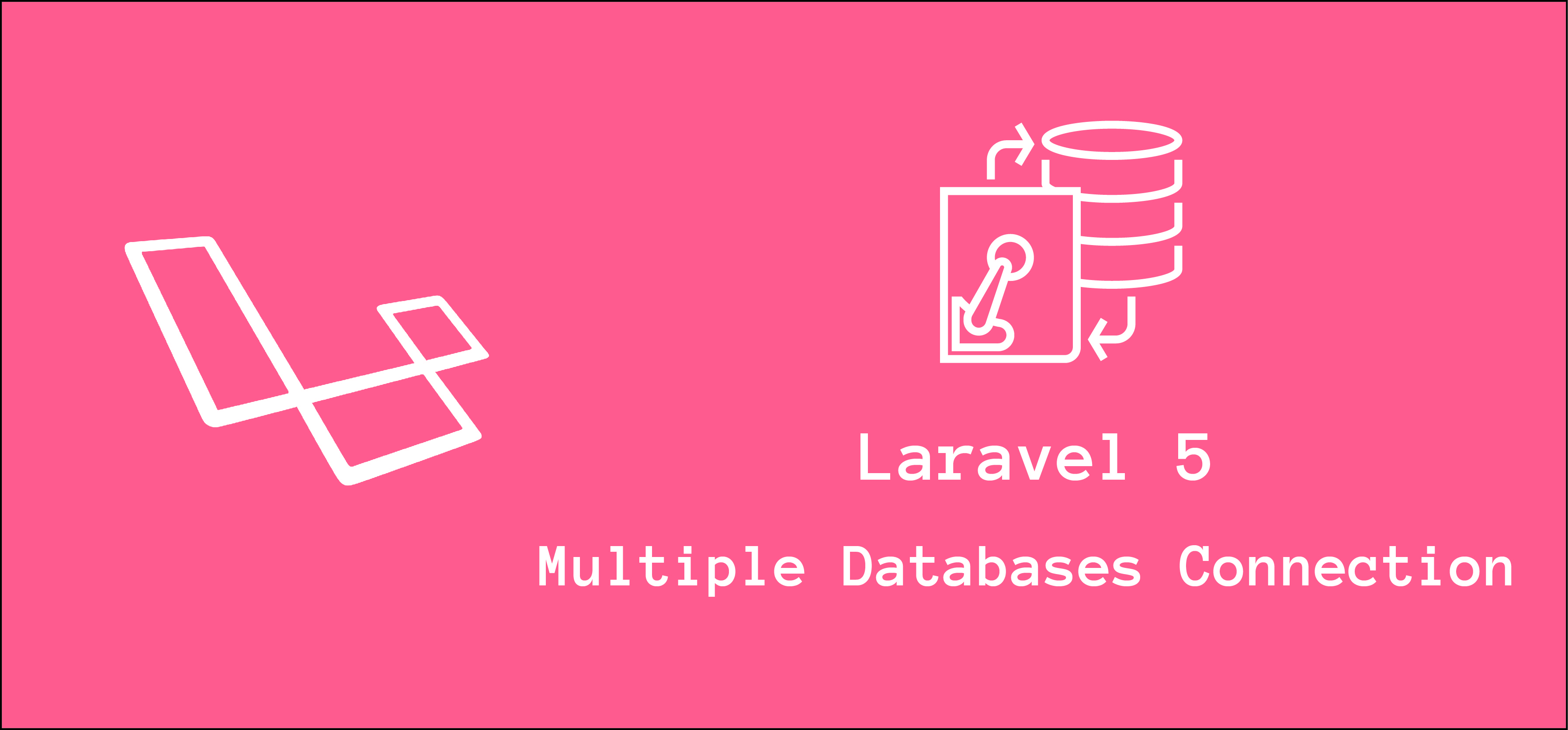 Laravel Seperate Database Connections for Read and Write Queries - MySQL, SQL Server