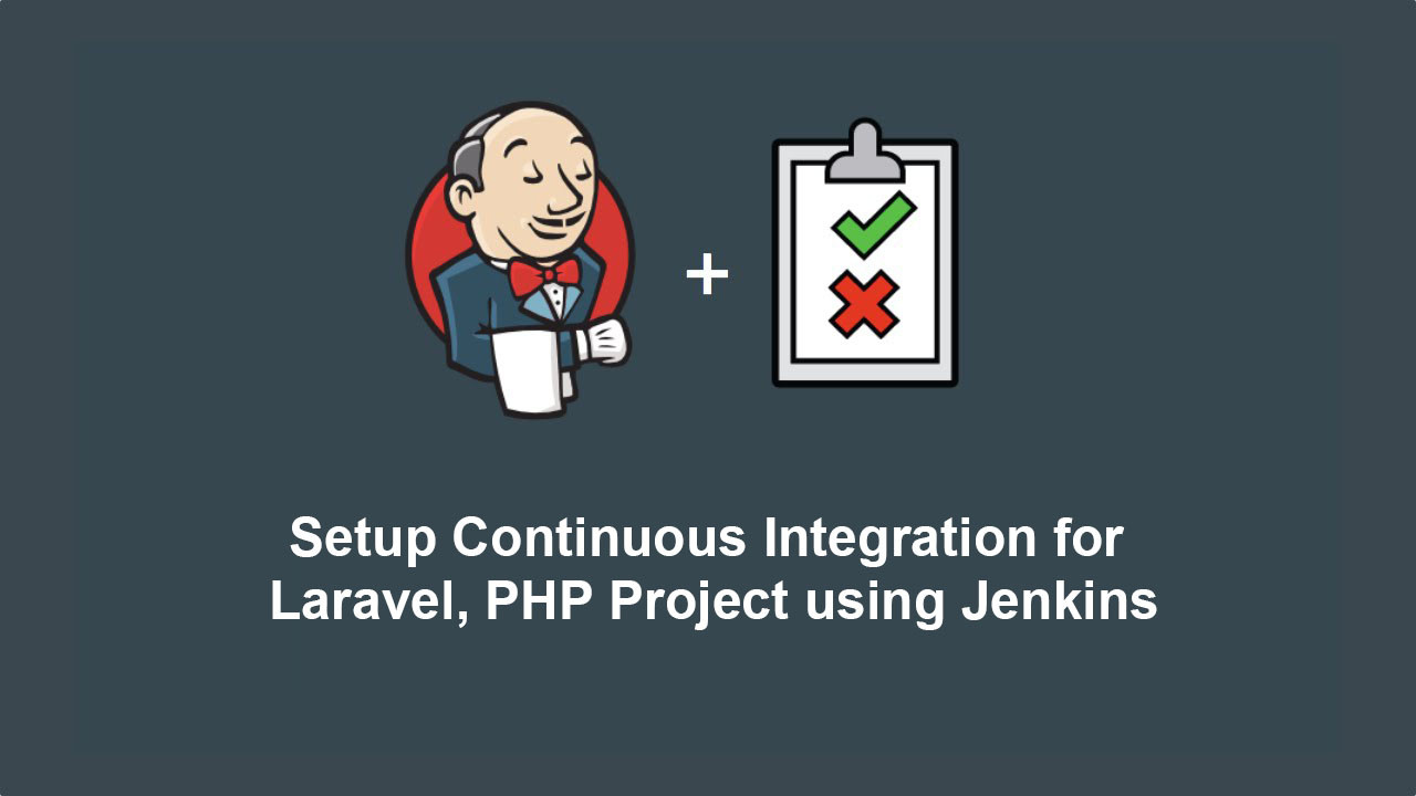 Setup Continuous Integration using Jenkins for PHP, Laravel Project